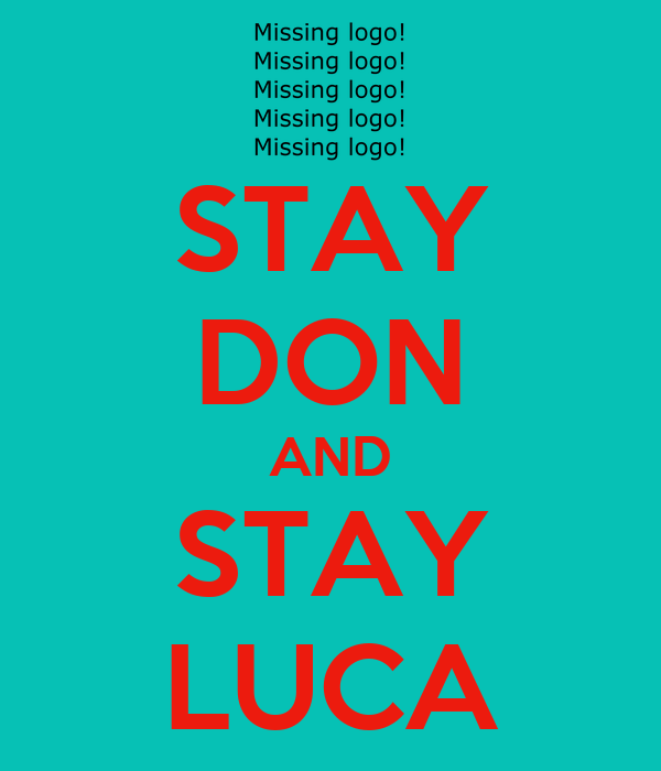 STAY DON AND STAY LUCA
