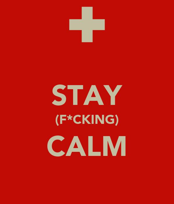 STAY (F*CKING) CALM