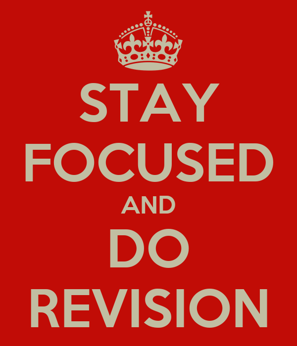 how to stay focused on revision
