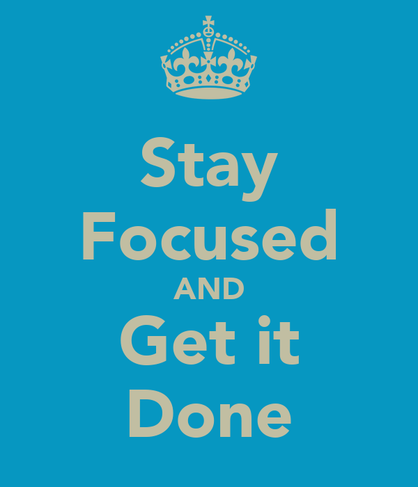 Stay Focused AND Get it Done