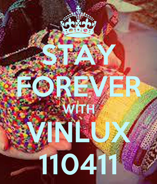 STAY FOREVER WITH VINLUX 110411