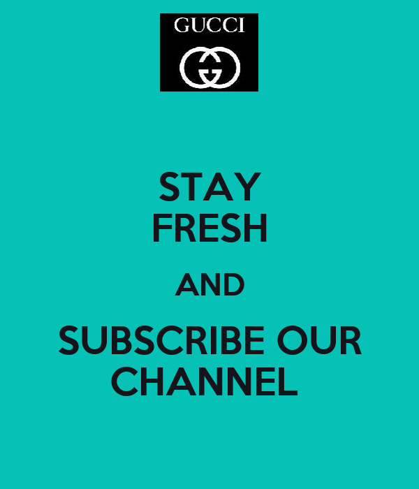 STAY FRESH AND SUBSCRIBE OUR CHANNEL