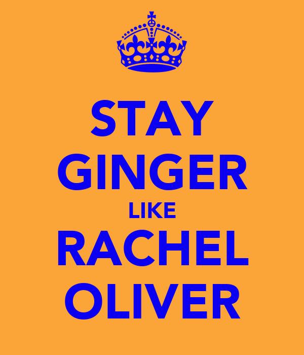 STAY GINGER LIKE RACHEL OLIVER
