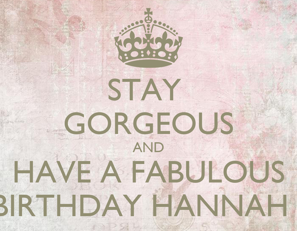 stay gorgeous and have a fabulous birthday hannah poster maja