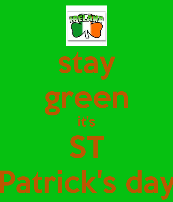 stay green it's ST Patrick's day