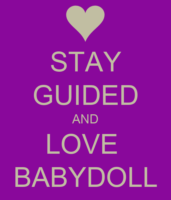 STAY GUIDED AND LOVE  BABYDOLL