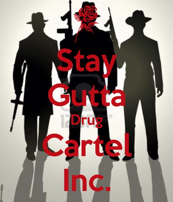 Stay Gutta Drug Cartel Inc.
