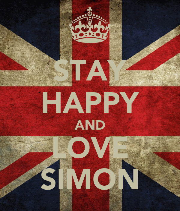 STAY HAPPY AND LOVE SIMON