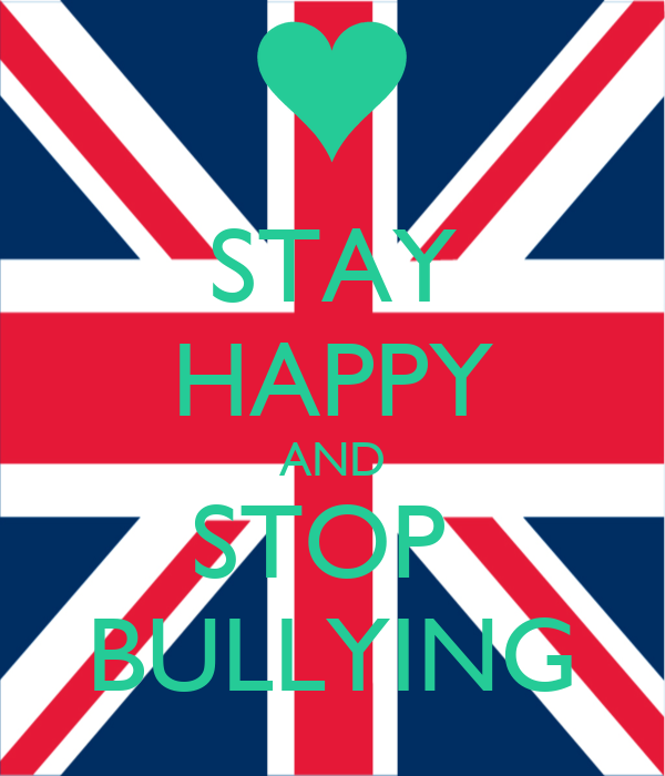 STAY HAPPY AND STOP  BULLYING