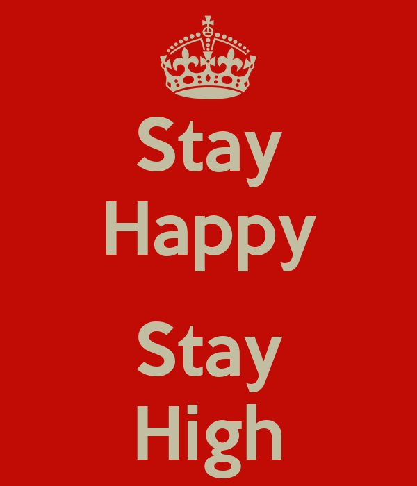 Stay Happy  Stay High