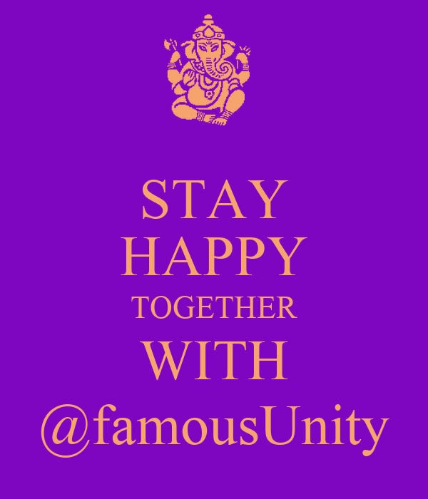 STAY HAPPY TOGETHER WITH @famousUnity