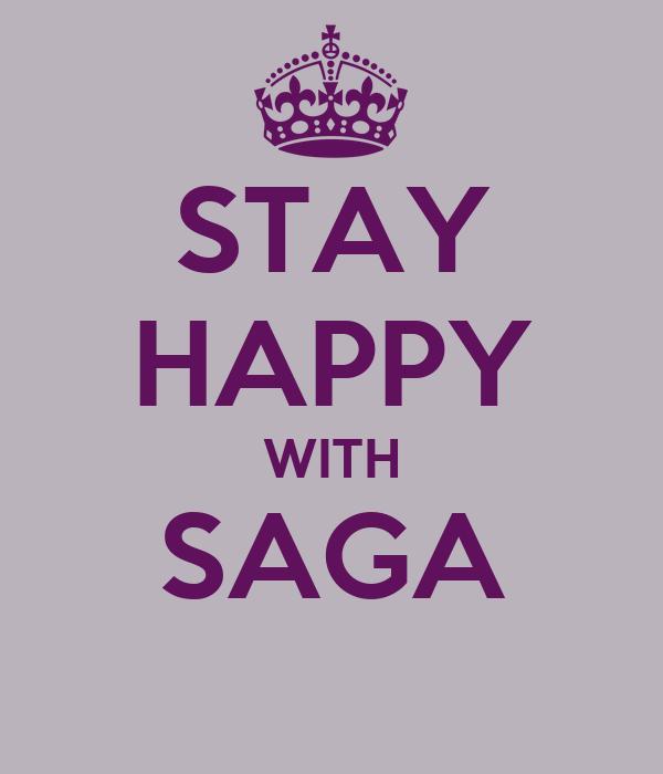 STAY HAPPY WITH SAGA