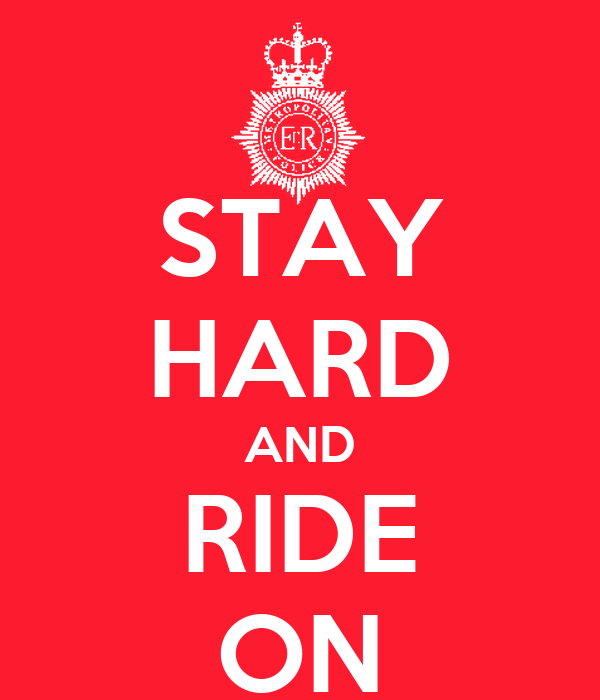 STAY HARD AND RIDE ON