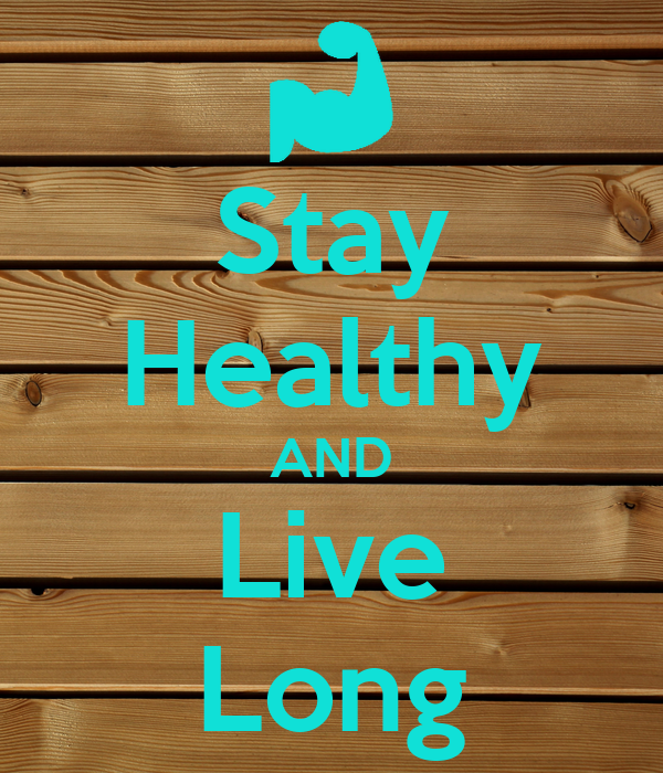 Stay Healthy AND Live Long