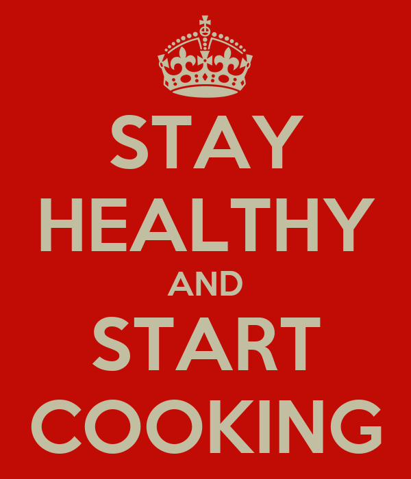 STAY HEALTHY AND START COOKING