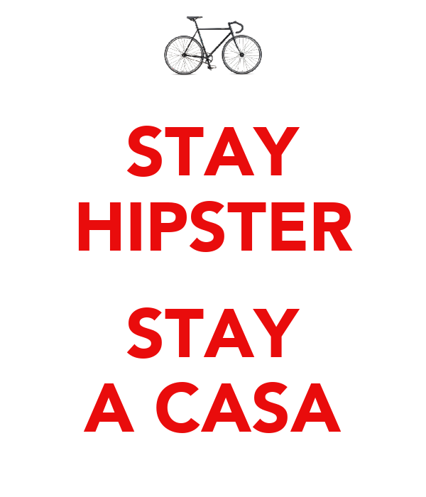 STAY HIPSTER  STAY A CASA