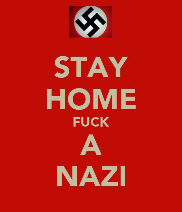 STAY HOME FUCK A NAZI