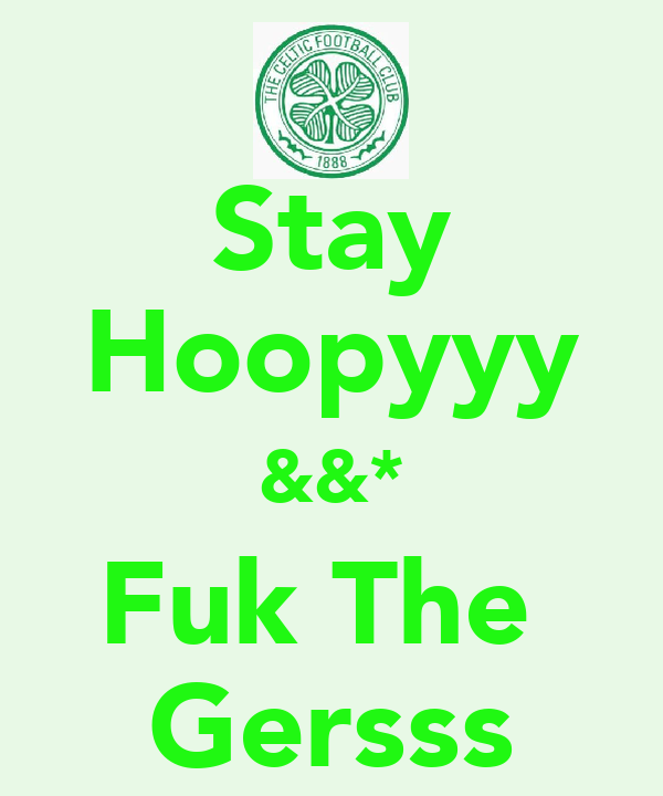 Stay Hoopyyy &&* Fuk The  Gersss
