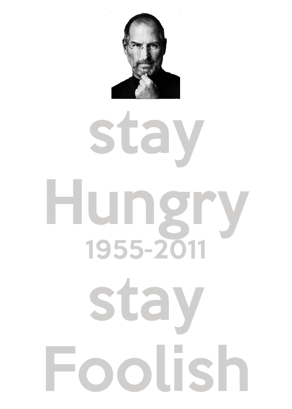 stay Hungry 1955-2011 stay Foolish