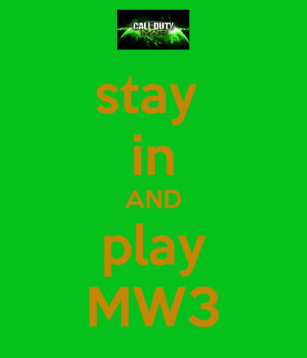 stay  in AND play MW3