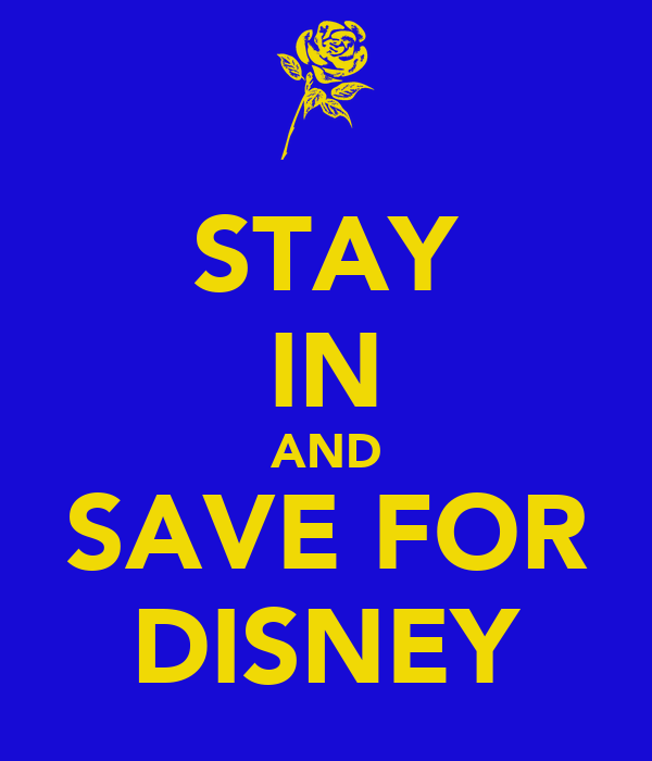 STAY IN AND SAVE FOR DISNEY