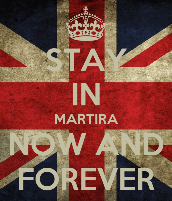 STAY IN MARTIRA NOW AND FOREVER