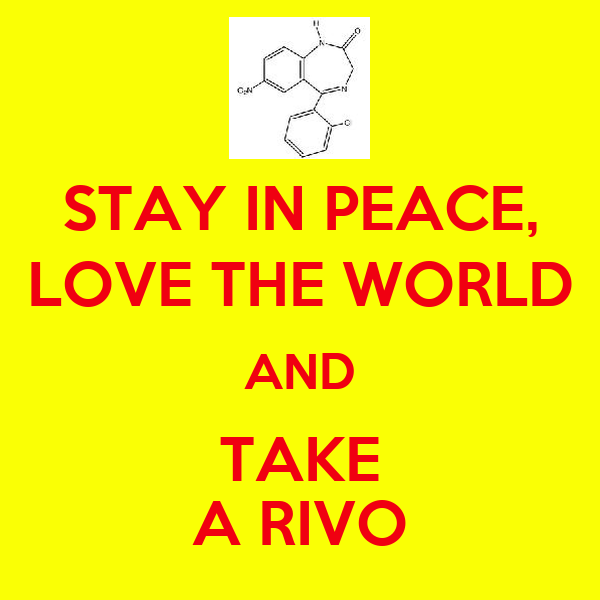STAY IN PEACE, LOVE THE WORLD AND TAKE A RIVO