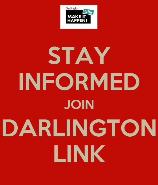 STAY INFORMED JOIN DARLINGTON LINK
