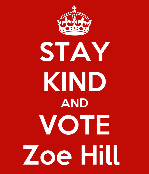 STAY KIND AND VOTE Zoe Hill