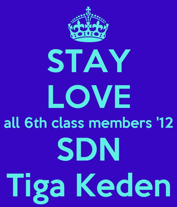 STAY LOVE all 6th class members '12 SDN Tiga Keden