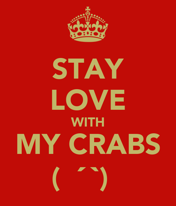 STAY LOVE WITH MY CRABS (ʃƪ´▽`)♥♡