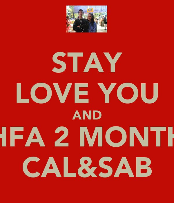 STAY LOVE YOU AND HFA 2 MONTH CAL&SAB
