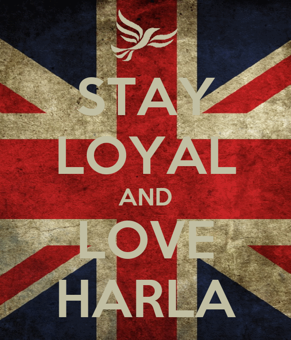 STAY LOYAL AND LOVE HARLA