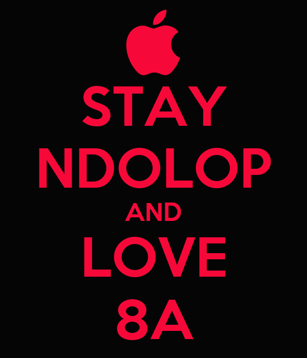 STAY NDOLOP AND LOVE 8A