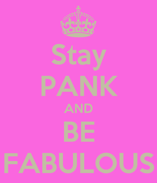 Stay PANK AND BE FABULOUS