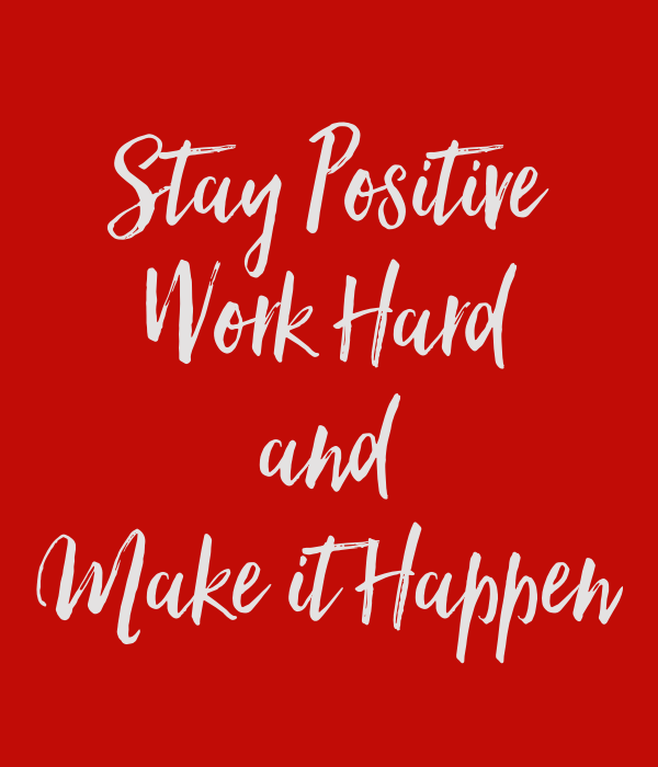 Stay Positive Work Hard And Make It Happen Poster