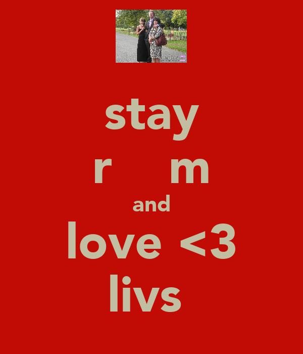 stay rє̲є̲m and love <3 livs