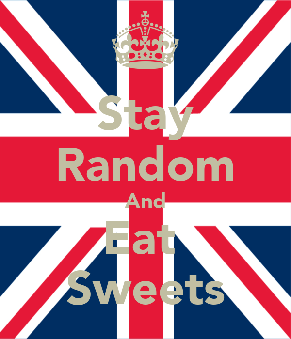 Stay Random And Eat  Sweets