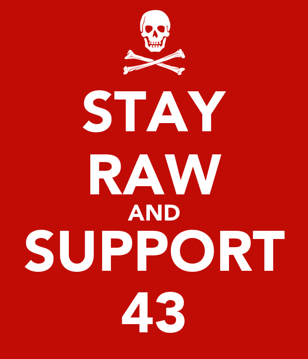 STAY RAW AND SUPPORT 43