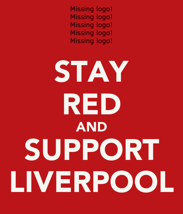 STAY RED AND SUPPORT LIVERPOOL
