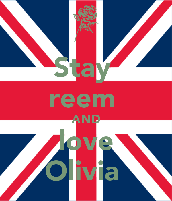 Stay  reem  AND love Olivia