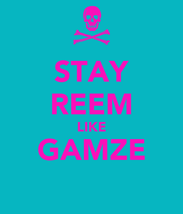 STAY REEM LIKE GAMZE