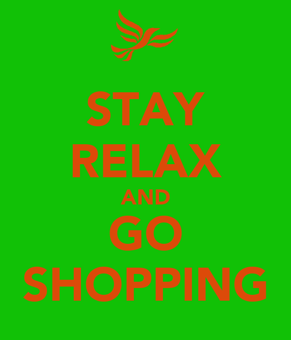 STAY RELAX AND GO SHOPPING
