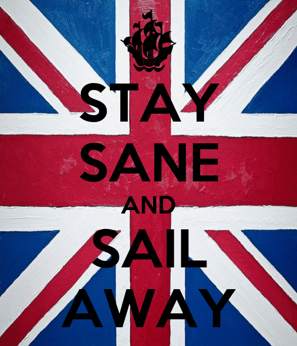 STAY SANE AND SAIL AWAY
