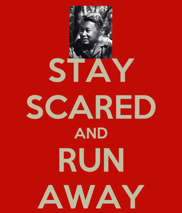 STAY SCARED AND RUN AWAY
