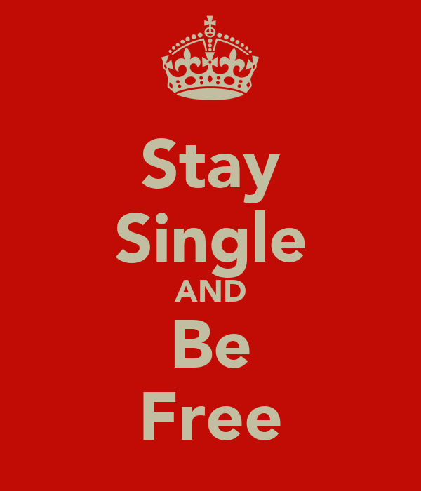 Stay Single AND Be Free