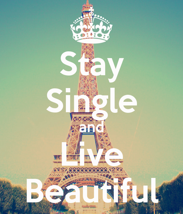 Stay Single and Live Beautiful