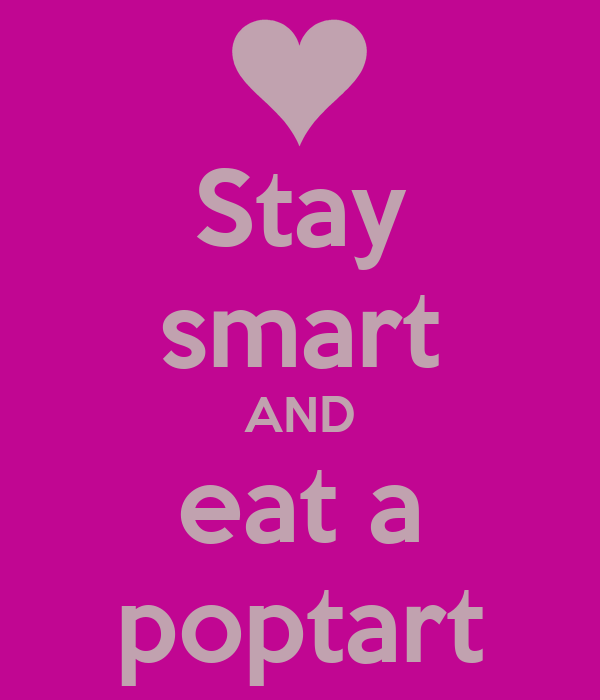 Stay smart AND eat a poptart