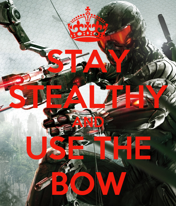 STAY STEALTHY AND USE THE BOW
