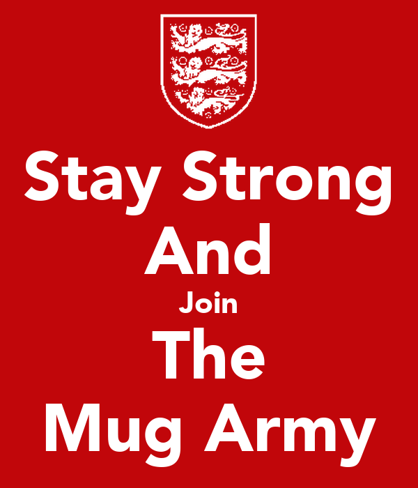 Stay Strong And Join The Mug Army